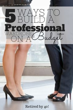 I've developed a foolproof way to develop a professional wardrobe on a budget without shopping at a single thrift store, because I know how much of a challenge it can be! http://www.retiredby40blog.com/2015/02/23/5-creative-ways-build-professional-wardrobe-on-a-budget/