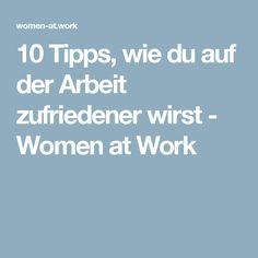 10 Tipps, wie du auf der Arbeit zufriedener wirst - Women at Work