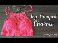 TOP CROPPED CHARME/DIANE GONÇALVES - YouTube Um pouco mais comprido Tamanho P Dicas de tamanhos