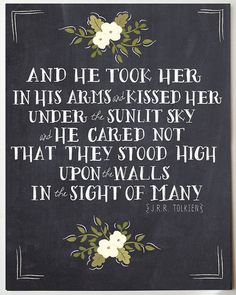 JRR Tolkien Romantic Quote Print LOVE and Romance - prints or quotes for my wedding Jrr Tolkien, Life Quotes Love, Quotes To Live By, Geek Love Quotes, Kiss Quotes, Sweet Quotes, Awesome Quotes, Crush Quotes, Star Treck