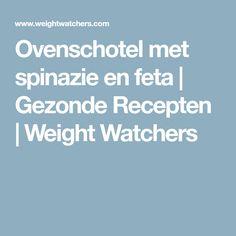 Ovenschotel met spinazie en feta | Gezonde Recepten | Weight Watchers