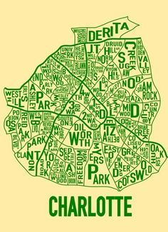 Charlotte Typographical Map. My little neighborhood ( Oakhurst)made the list!