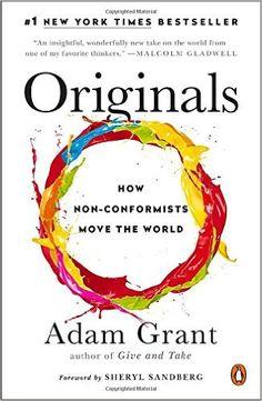 Amazon.fr - Originals: How Non-Conformists Move the World - Adam Grant, Sheryl Sandberg - Livres