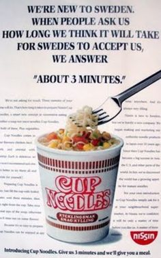 This is an advertisement which shows copy. The sentence is not a headline but complements with the advertisements. The sentence can persuade people to eat the cup noodles as it shows that the noodles are easily accepted by Swedens despite the fact that they are new to the Swedens' taste buds. This shows that the cup noodles is very tasty.