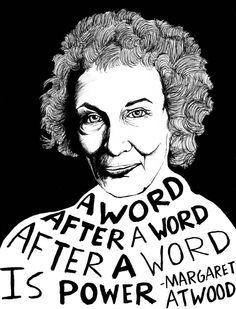 A word after a word after a word is power - Margaret Atwood Author posters by Ryan Sheffield