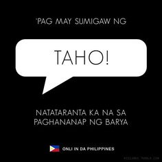 Only in da Philippines Pinoy Jokes Tagalog, Tagalog Qoutes, Tagalog Quotes Hugot Funny, Pinoy Quotes, Filipino Memes, Filipino Funny, Bisaya Quotes, Life Quotes, Philippines Culture