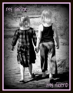 Sisterly Love! I LOVE & MISS MY SISTER! <3