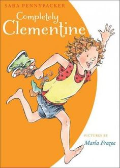 Completely Clementine by Sara Pennypacker; pictures by Marla Frazee