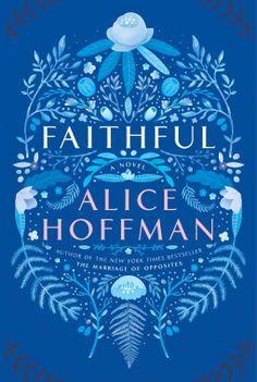 Faithful | Alice Hoffman | 9781476799209 | NetGalley
