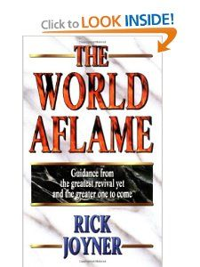 World Aflame [Paperback]  The fire of this revival was so intense that when letters or newspapers stories about it were read in other parts of the world revival would break out there too.  http://www.amazon.com/World-Aflame-Rick-Joyner/dp/0883683733