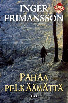 Inger Frimansson: Pahaa pelkäämättä