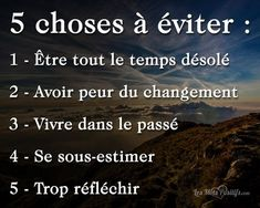 Motivation Quotes : 5 choses à éviter ! - About Quotes : Thoughts for the Day & Inspirational Words of Wisdom Positive Mind, Positive Attitude, Positive Vibes, Quotes To Live By, Love Quotes, Motivational Quotes, Inspirational Quotes, French Quotes, Moral
