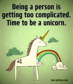 Time to be a unicorn