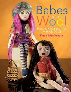 Babes in the Wool: How to Knit Beautiful Fashion Dolls be Fiona McDonald (@Jared Baxter)    List Price$21.95  Online Price$ 16.68  Member Price (Learn More)$ 15.85