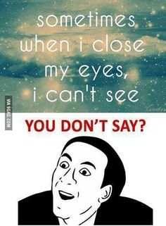 Funny memes sarcastic you dont say hilarious thoughts 61 Ideas Crazy Funny Memes, Really Funny Memes, Stupid Funny Memes, Funny Laugh, Funny Relatable Memes, Funny Texts, Funny Stuff, Sarcastic Memes, True Memes