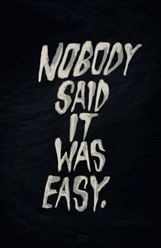 nobody said it was easy- Coldplay Lyric Quotes, Poetry Quotes, Words Quotes, Wise Words, Me Quotes, Motivational Quotes, Inspirational Quotes, Sayings, Qoutes