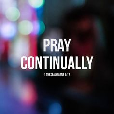"""""""Always be joyful. Never stop praying. Be thankful in all circumstances, for this is God's will for you who belong to Christ Jesus"""" (1 Thessalonians 5:16-18). Pray more, knowing it makes a difference. Prayer is power and it changes things. We are in a spiritual battle and your prayers matter. Have you ever wondered why the Bible is filled with verses about praying all the time? It is because our prayers matter! #God #Jesus #HolySpirit #Bible #Christian #Church #Pray #Prayers"""