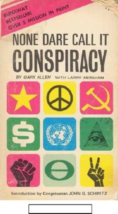 None Dare Call It Conspiracy - President Ezra Taft Benson recommended that everyone read it - I do too.