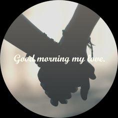 #goodmorning #mylove Good Morning My Love, Celestial, Good Morning Love