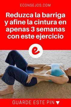 Reduzir barriga | Reduzca la barriga y afine la cintura en apenas 3 semanas con este ejercicio | Los primeros resultados aparecen en apenas 3 semanas de práctica de este ejercicio. Sepa cómo hacerlos ↓ ↓ ↓