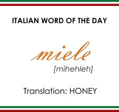 Miele - Honey   Learn Italian one word at a time, and taste real Italy one…