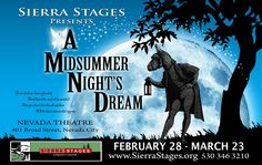 A Midsummer Night's Dream by Sierra Stages is coming to Nevada City, Feb 28th- March 23, Nevada Theatre