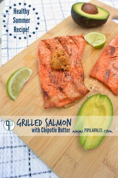 Grilled Salmon with Chipotle Butter | #glutenfree #grainfree #paleo