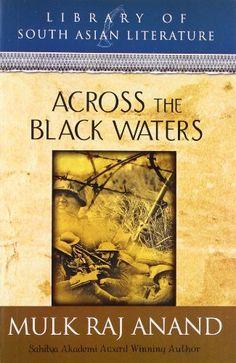 ACROSS THE BLACK WATERS by MULK RAJ ANAND,http://www.amazon.com/dp/8122202586/ref=cm_sw_r_pi_dp_f1sutb12VQ567JQY