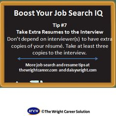 Take extra resumes to the interview...