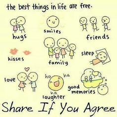 The best things in your life are free.