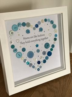 Mums button art heart design picture in an 8 x 8 white box frame, handmade heart gift for Mum, Mother, Step Mum, A lovely way to say I Love You Mum and thank you Mum. Beautiful handmade framed button art designed Mums are like buttons they hold eve Easy Mother's Day Crafts, Mothers Day Crafts For Kids, Diy Mothers Day Gifts, Mothers Day Cards, Grandma Gifts, Mothers Day Ideas, Gift Ideas For Mum, Happy Mothers, Gifts For Mums