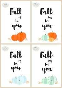 Free Fall printable with 10 options to choose from. All with the saying: Falling for You. Choice of orange, blue, gold, green  pumpkins, leaves or flowers.