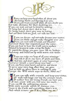 """""""If"""" by Rudyard Kipling.  I used this on the front of the graduation party invites for taylor.  I love this poem, You'll be a man my son."""