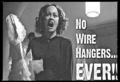 """No wire hangers! What's wire hangers doing in this closet when I told you no wire hangers?"": Joan Crawford flips out about the wire hangers. Bette Davis, Sunset Boulevard, Favorite Movie Quotes, Favorite Things, Faye Dunaway, Don Juan, Movie Lines, Wire Hangers, Humor"
