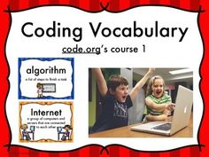 This set of 15 vocabulary posters if perfect for introducing coding vocabulary to your students.  The words are from Code.org's computing program for children Course 1.  The words are basic, and thus transferable to other coding programs.  They can then be posted so that students can refer back to them.The words included are: algorithmBlocklycodecommandcomputer scienceeventInternetiterationlooppersistenceprogramrun programtoolboxusernameworkspaceYou might be interested in:Coding Vocabulary…