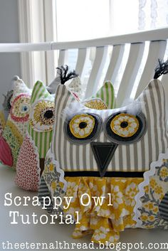 Scrappy Owl Pillow with Tutorial | the eternal thread http://theeternalthread.blogspot.com/2012/02/to-print-pattern-click-here.html Fabric Crafts, Pillow Tutorial, Cushion Tutorial, Owl Pillows, Owl Sewing Patterns, Sewing Tutorials, Sewing Hacks, Sewing Projects, Sewing Crafts