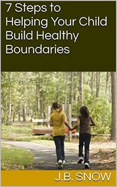 7 Steps to Helping Your Child Build Healthy Boundaries (Transcend Mediocrity Book 26) by J.B. Snow http://www.amazon.com/dp/B00WXYL4XI/ref=cm_sw_r_pi_dp_6hhbxb16FG5FF