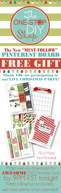 The One-Stop DIY Shop THANK YOU for participating in our Christmas Party! We had so much fun! As promised, here is your FREE GIFT! Make sure to download your awesome freebies BY 9PM PST TONIGHT! Merry Christmas to all... and to all a GOOD NIGHT!!