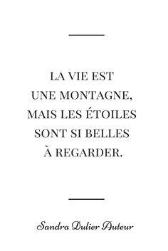 La vie... Citation Sandra Dulier Auteur