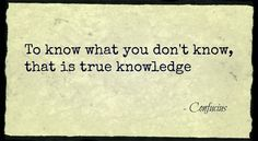 SunnivaRose: To know what you don't know...