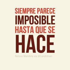 """""""Siempre parece imposible hasta que se hace"""". #NelsonMandela #Citas #Frases @Candidman"""