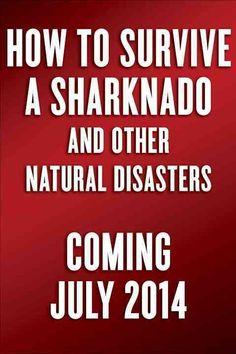 How to Survive a Sharknado and Other Unnatural Disasters (Nidottu, pehmeäkantinen) Natural Disasters, Survival, Calm, Funny, Funny Parenting, Hilarious, Fun, Humor