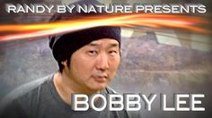 """Randy By Nature """"Bobby Lee Unleashed"""" Episode 18"""
