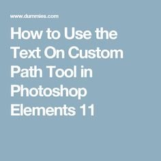 How to Use the Text On Custom Path Tool in Photoshop Elements 11