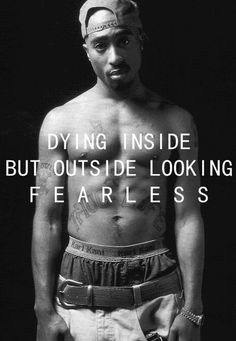 Look Fearless quotes celebrities celebrity tupac dying fearless legend outside quote quotes Tupac Quotes, Rapper Quotes, True Quotes, Gangsta Quotes, Honest Quotes, Pain Quotes, Qoutes, Best Rapper, Tupac Shakur