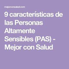 9 características de las Personas Altamente Sensibles (PAS) - Mejor con Salud