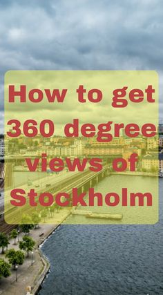 How to get 360 degree views of Stockholm. Click to read more at http://www.divergenttravelers.com/roof-top-tour-in-stockholm/
