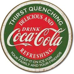 Coca Cola Coke Logo Thirst Quenching Sign