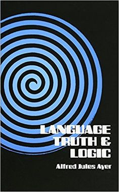 Amazon.com: Language, Truth and Logic (Dover Books on Western Philosophy) (0800759200108): Alfred J. Ayer, Sir Alfred Jules Ayer: Books