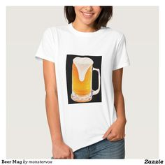 Beer Mug Tee Shirt #Beer #Cerveza #Mug #Beverage #Alcohol #Shirt #Tshirt #Tee #Fashion